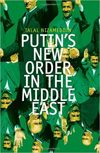 Book Cover: Putin's New Order in the Middle East